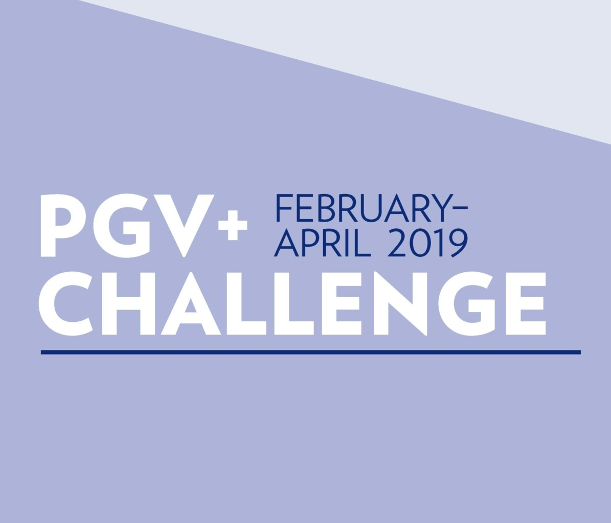 PGV+ Challenge | February – April 2019